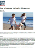 FoxNews.com – Dr. Goldenberg gives tips on how to keep your children healthy this summer.