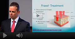 Watch Video: Dr. Gary Goldenberg Cosmetic Lecture - Fraxel Laser Treatment